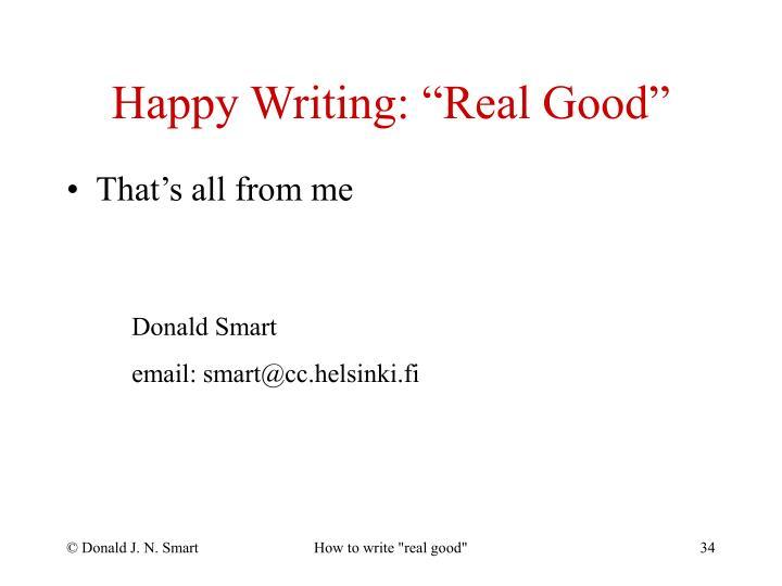 "Happy Writing: ""Real Good"""