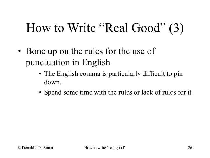 """How to Write """"Real Good"""" (3)"""