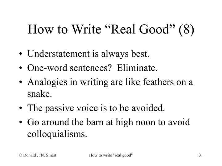 """How to Write """"Real Good"""" (8)"""