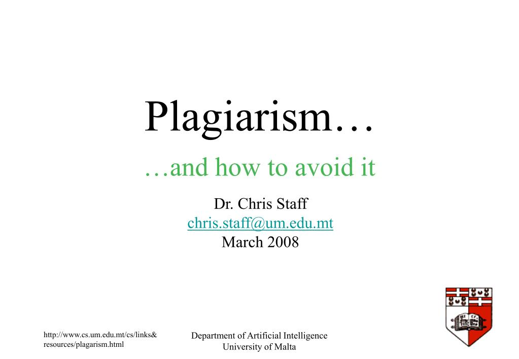 plagiarism dr chris staff chris staff@um edu mt march 2008 l.
