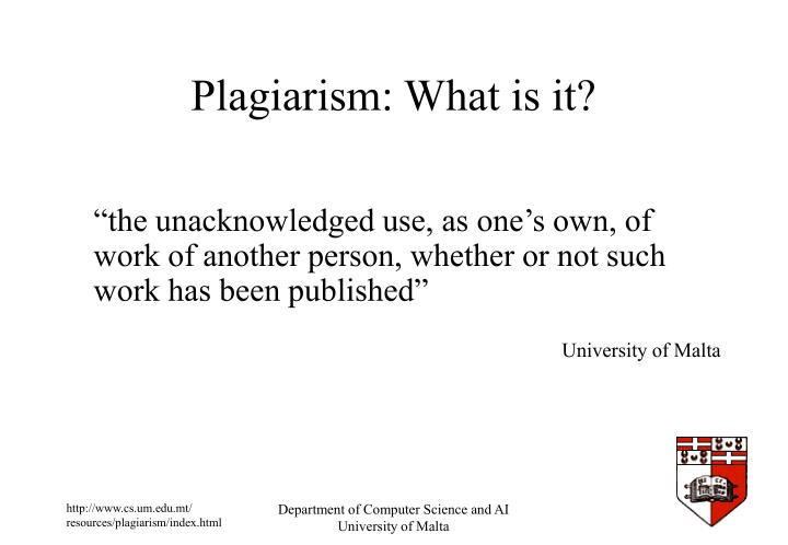 Plagiarism what is it