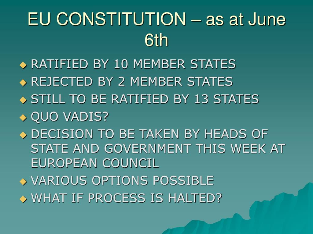 EU CONSTITUTION – as at June 6th