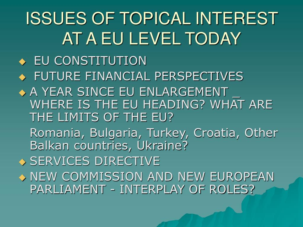 ISSUES OF TOPICAL INTEREST AT A EU LEVEL TODAY