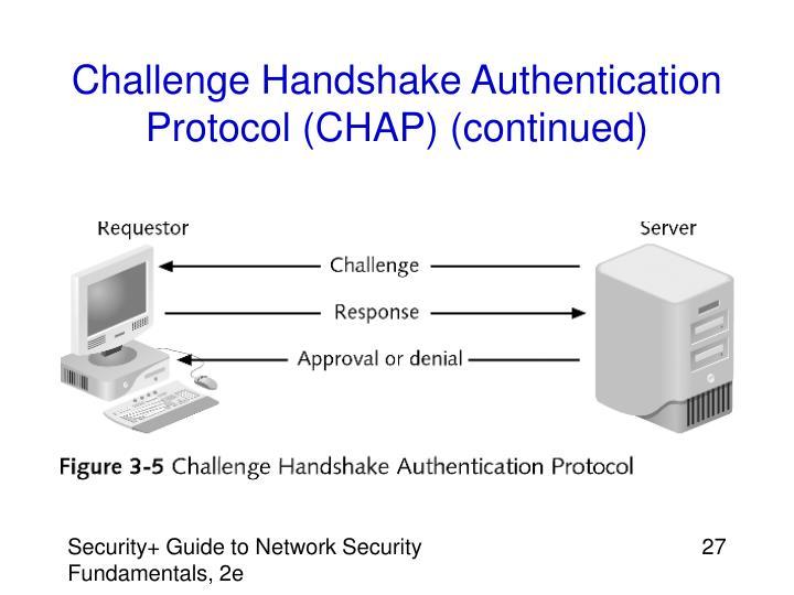 Challenge Handshake Authentication Protocol (CHAP) (continued)