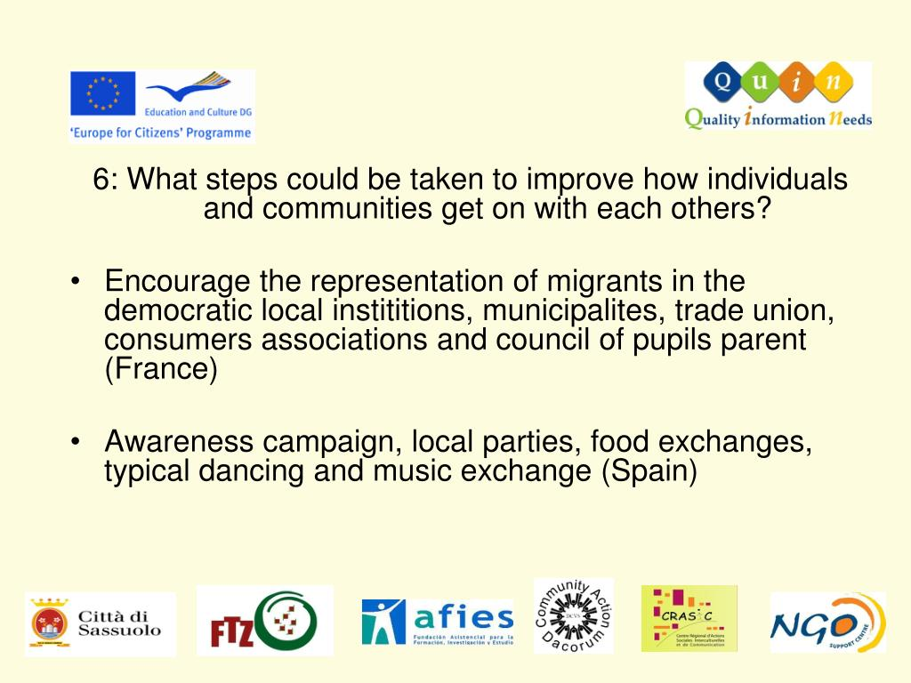 6: What steps could be taken to improve how individuals and communities get on with each others?
