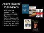 aspire towards publications
