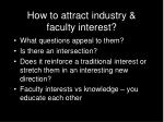 how to attract industry faculty interest