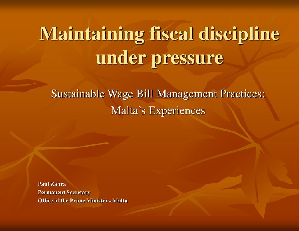 maintaining fiscal discipline under pressure