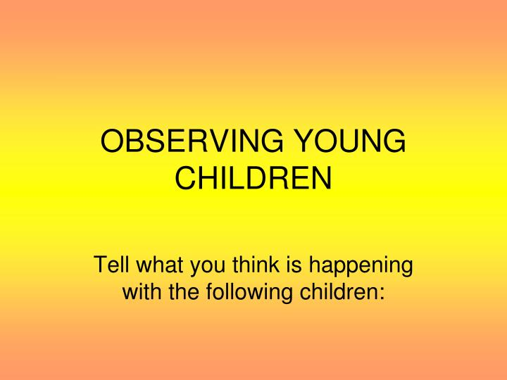 observing young children n.