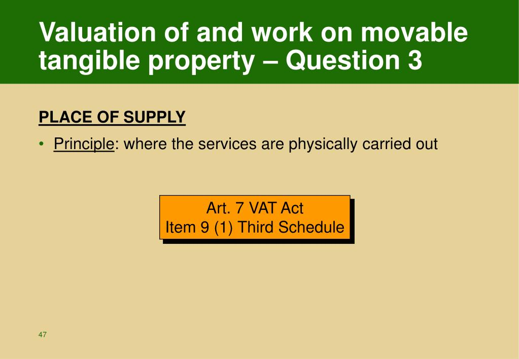 Valuation of and work on movable tangible property – Question 3