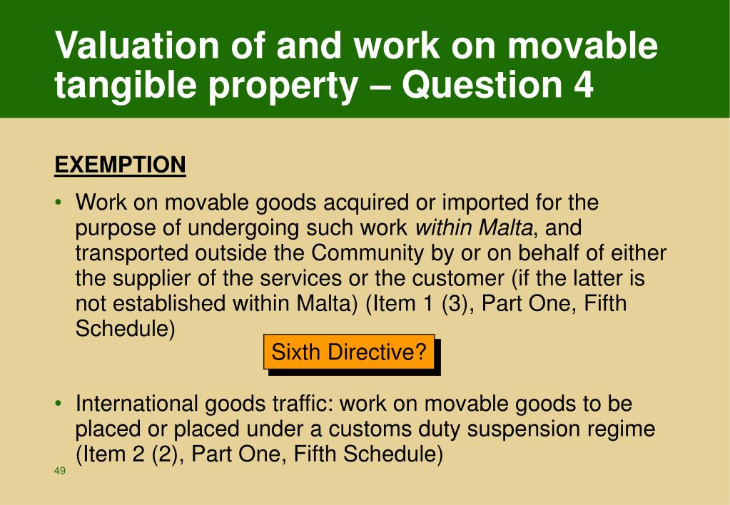 Valuation of and work on movable tangible property – Question 4
