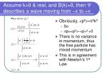 assume k 0 real and b k 0 then y describes a wave moving from x to x