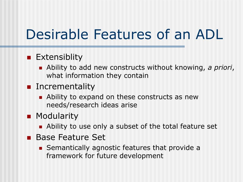 Desirable Features of an ADL