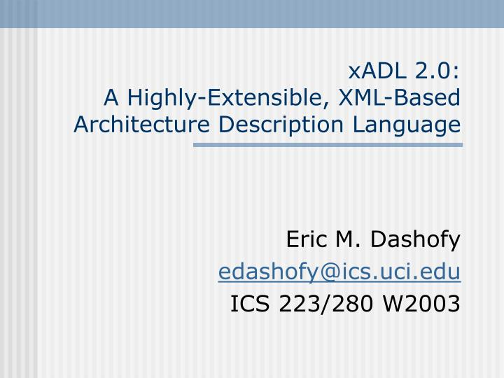 Xadl 2 0 a highly extensible xml based architecture description language