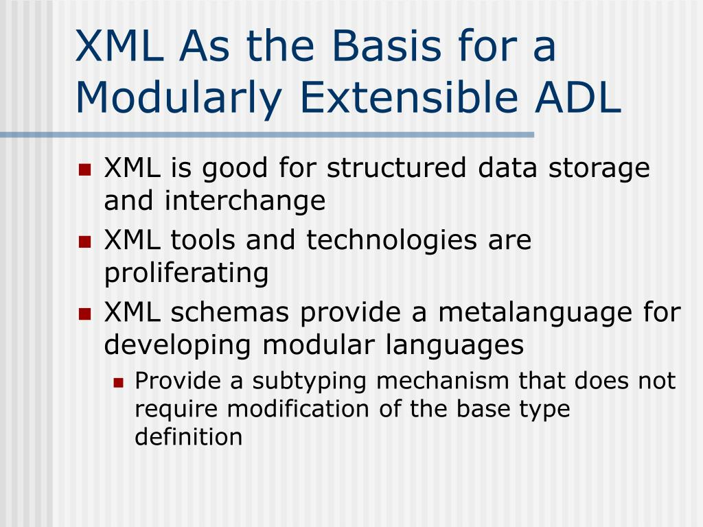 XML As the Basis for a Modularly Extensible ADL