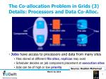 the co allocation problem in grids 3 details processors and data co alloc