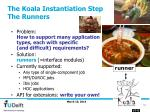 the koala instantiation step the runners
