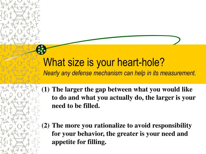 What size is your heart hole nearly any defense mechanism can help in its measurement