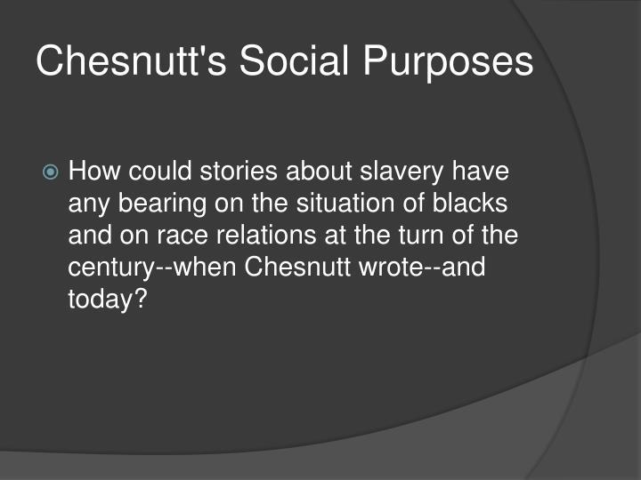Chesnutt's Social Purposes