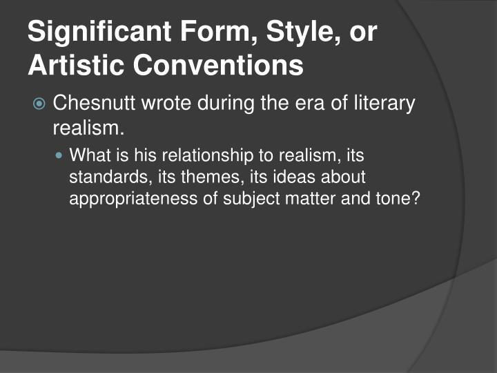 Significant Form, Style, or Artistic Conventions