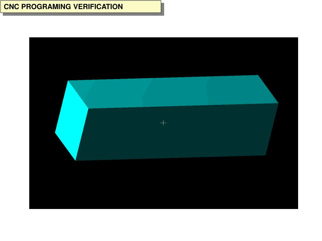 CNC PROGRAMING VERIFICATION