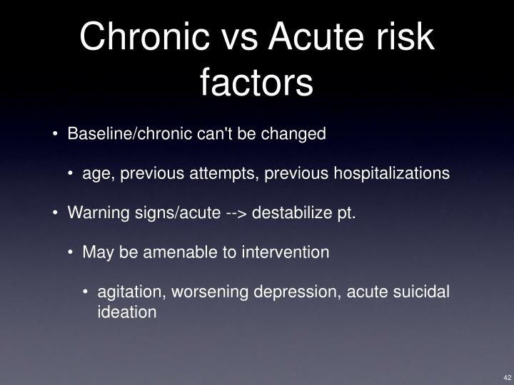Chronic vs Acute risk factors