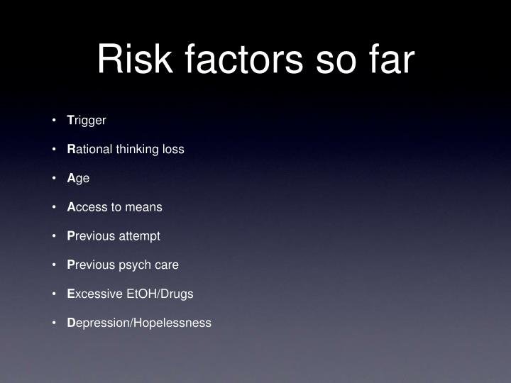 Risk factors so far