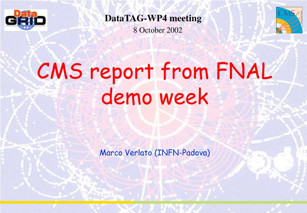 cms report from fnal demo week marco verlato infn padova l.