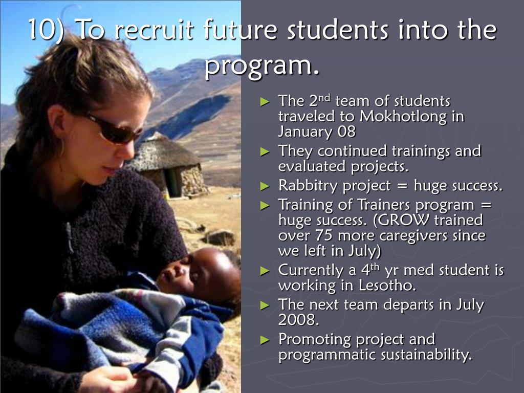 10) To recruit future students into the    program.