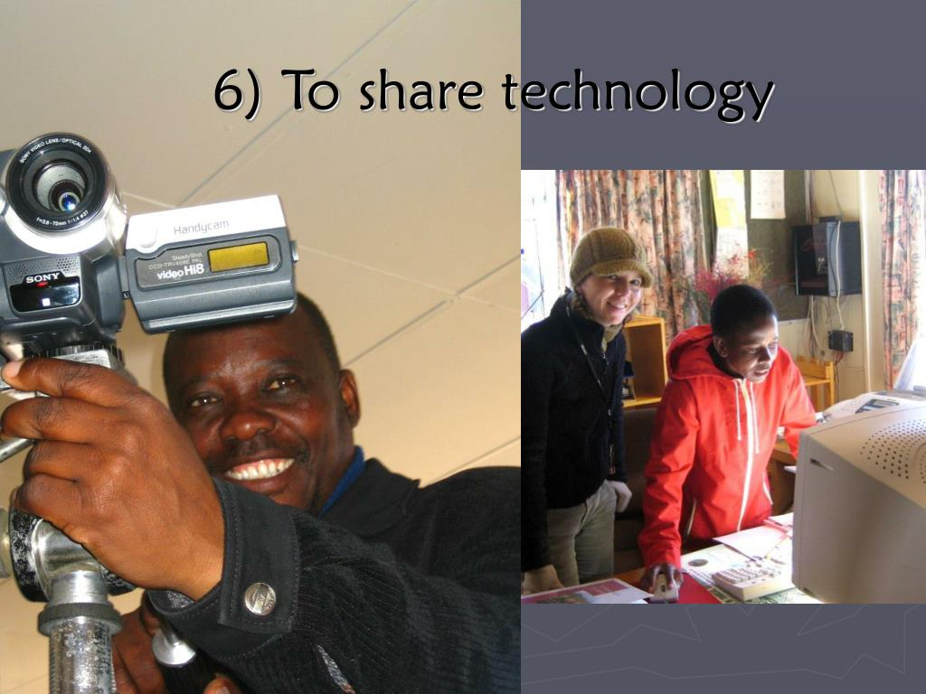 6) To share technology