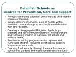 establish schools as centres for prevention care and support