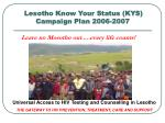 lesotho know your status kys campaign plan 2006 2007