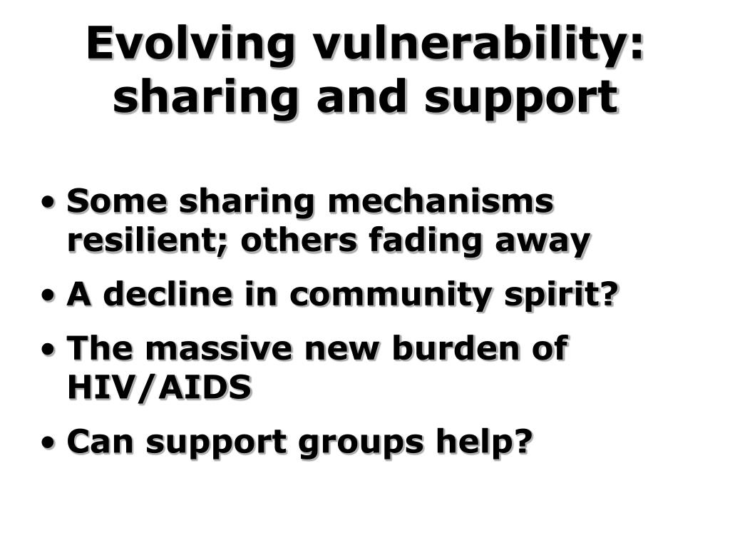 Evolving vulnerability: sharing and support