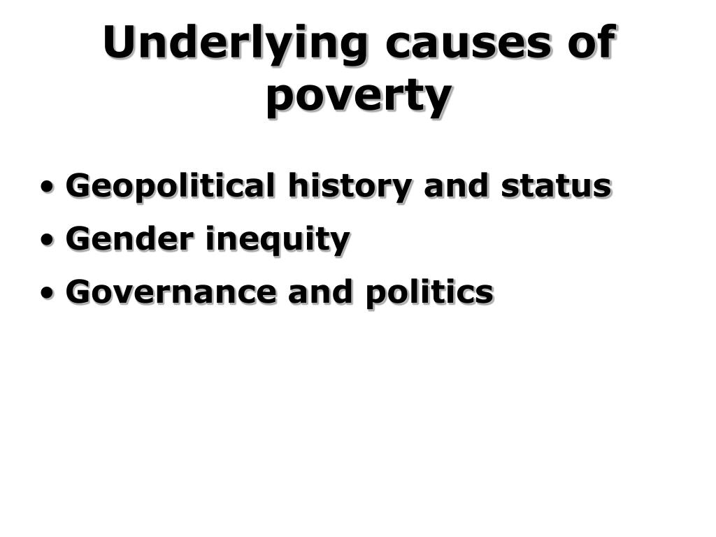 Underlying causes of poverty
