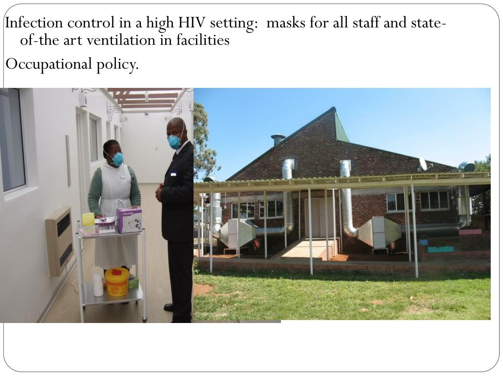 Infection control in a high HIV setting:  masks for all staff and state-of-the art ventilation in facilities