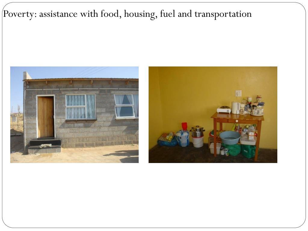 Poverty: assistance with food, housing, fuel and transportation