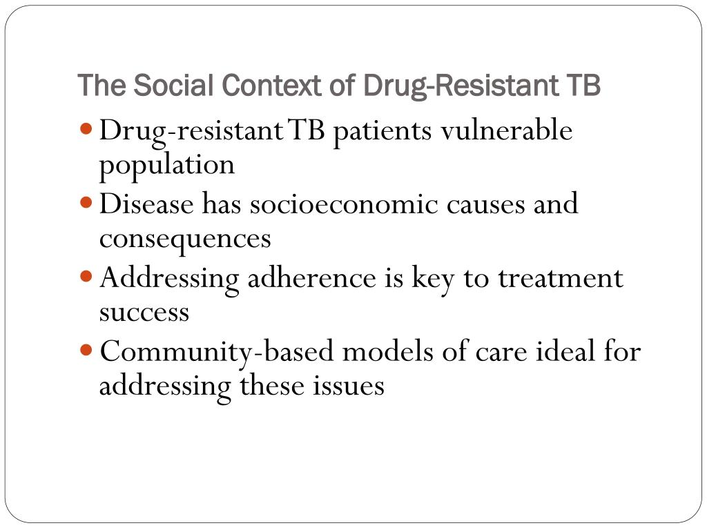 The Social Context of Drug-Resistant TB