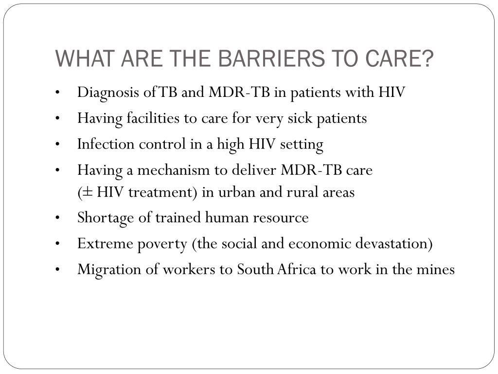 WHAT ARE THE BARRIERS TO CARE?