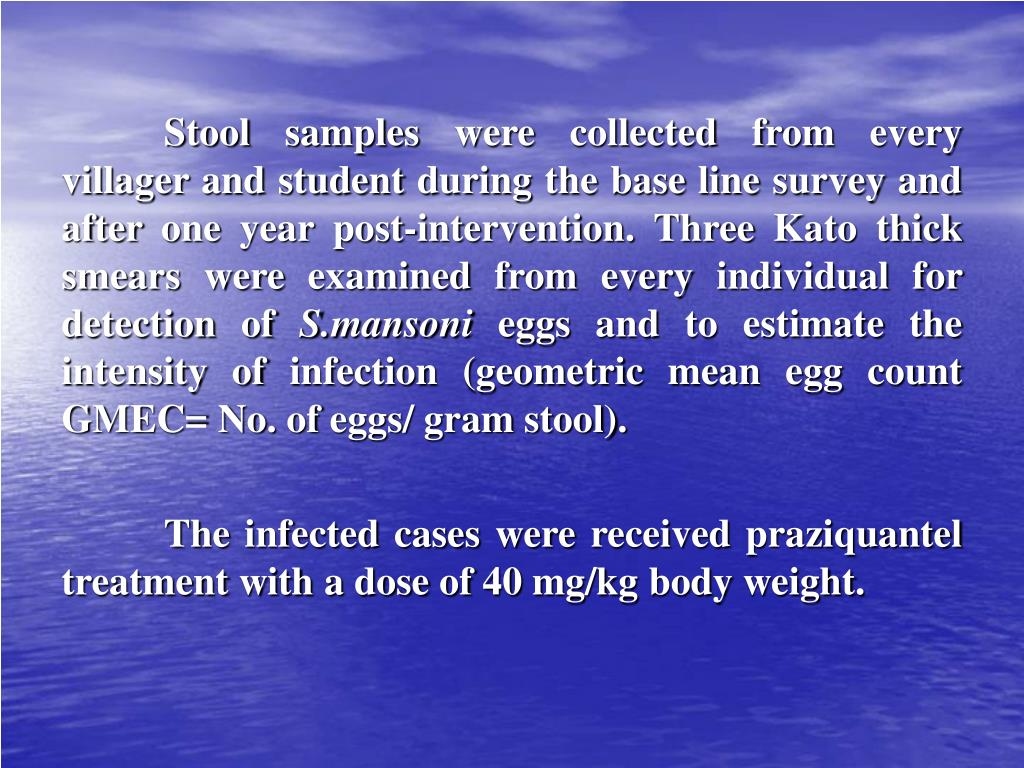 Stool samples were collected from every villager and student during the base line survey and after one year post-intervention. Three Kato thick smears were examined from every individual for detection of