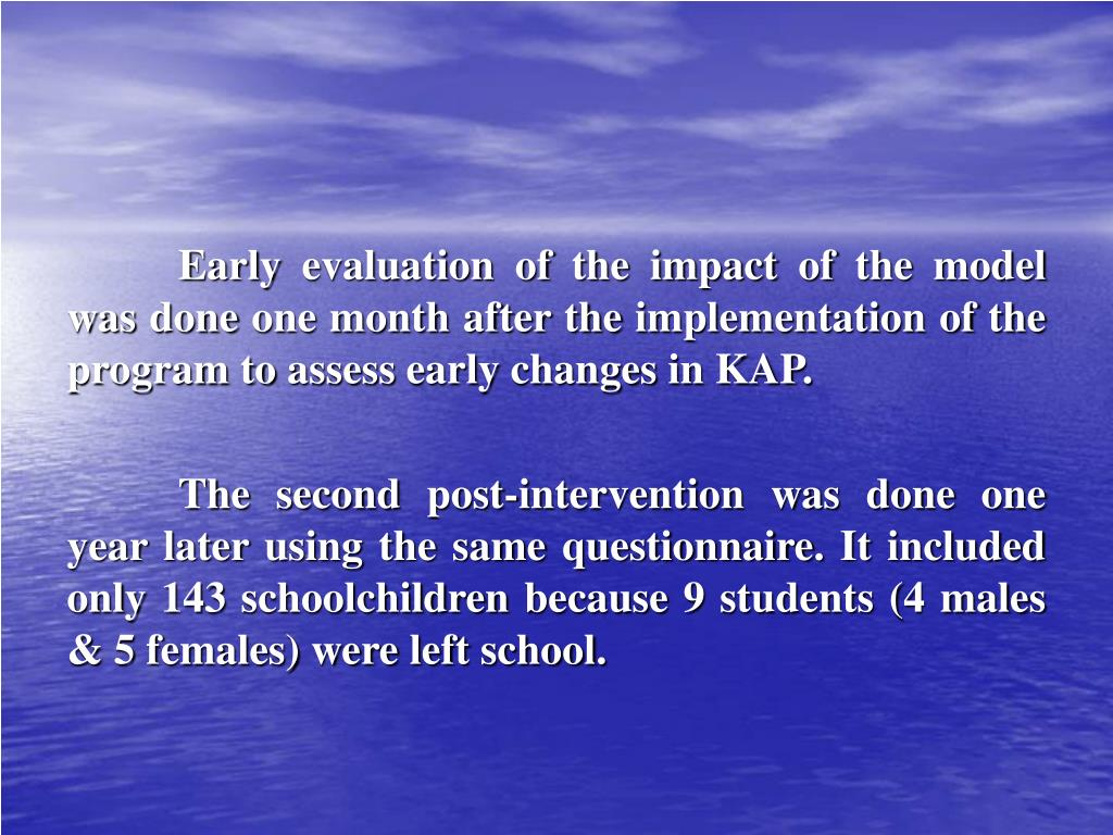 Early evaluation of the impact of the model was done one month after the implementation of the program to assess early changes in KAP.