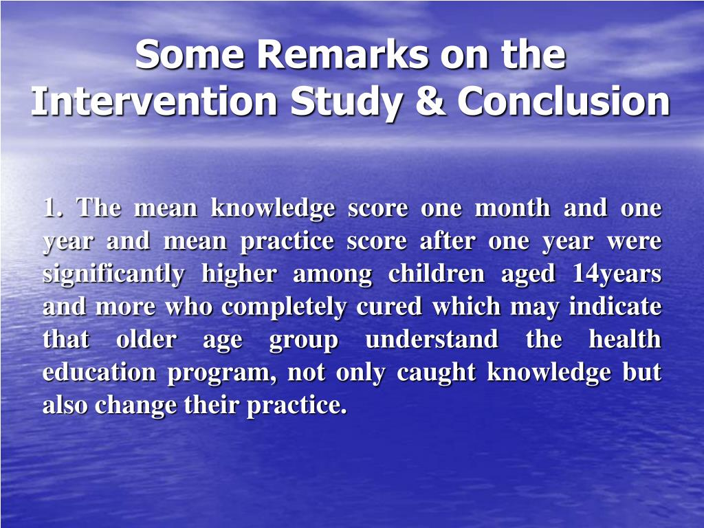 Some Remarks on the Intervention Study & Conclusion