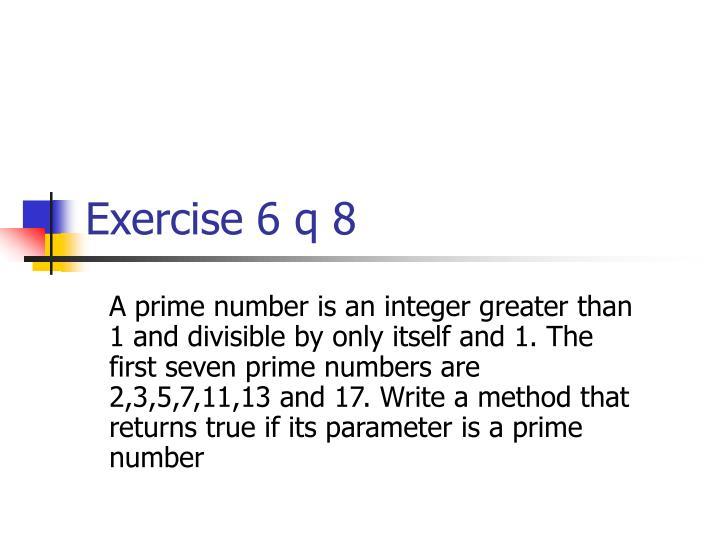 Exercise 6 q 8