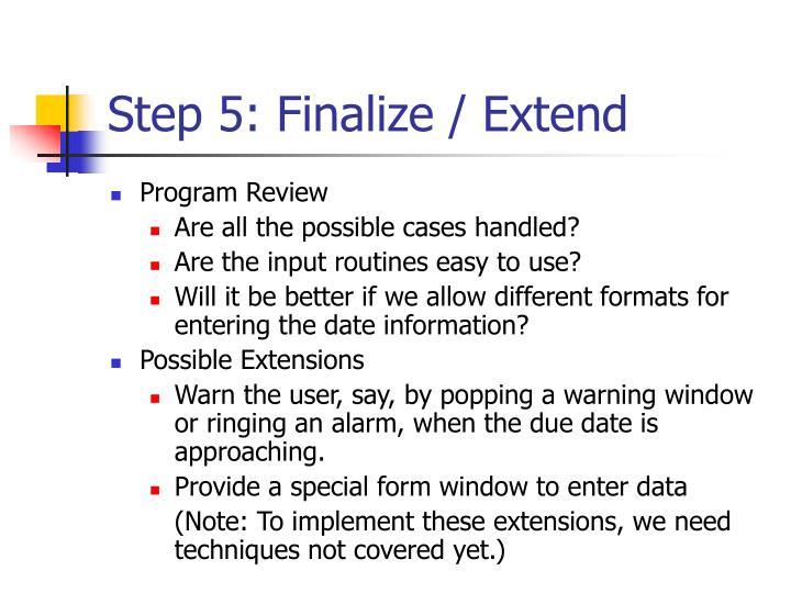 Step 5: Finalize / Extend