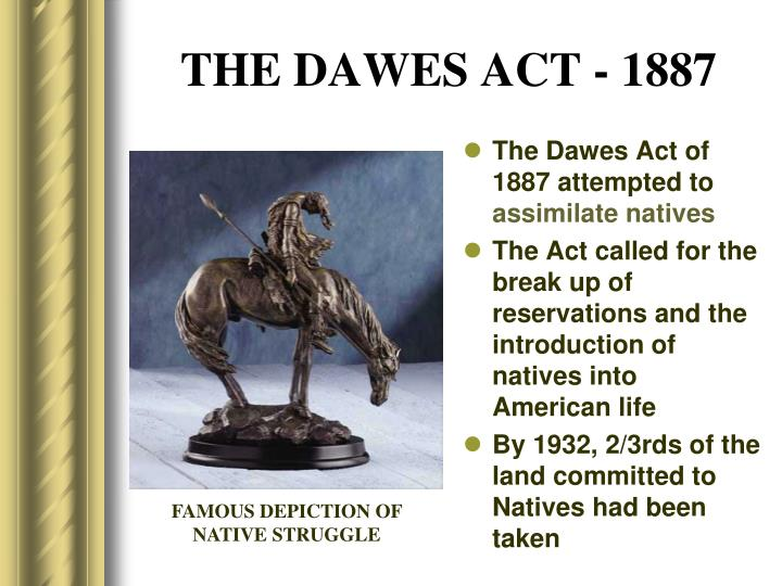 THE DAWES ACT - 1887