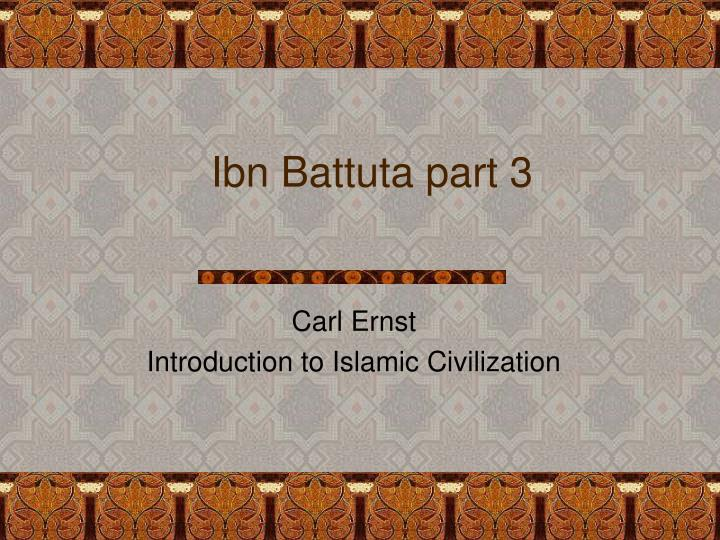 Ibn battuta part 3