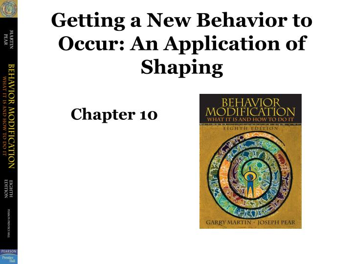 getting a new behavior to occur an application of shaping n.
