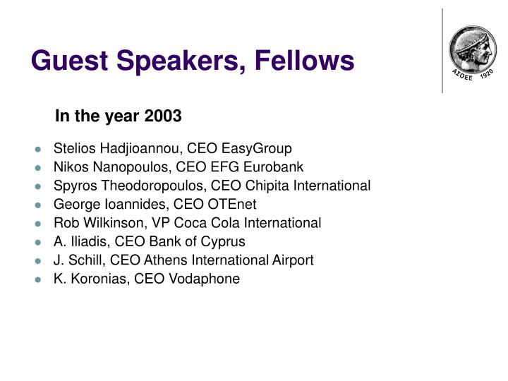 Guest Speakers, Fellows