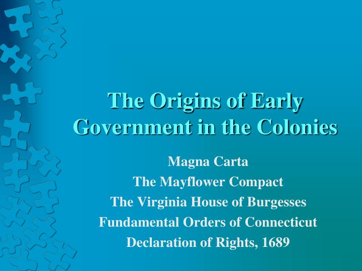 The origins of early government in the colonies