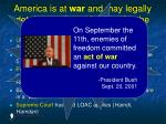 america is at war and may legally detain enemy combatants for the duration of hostilities50