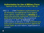 authorization for use of military force september 18 2001 public law 107 40 s j res 23